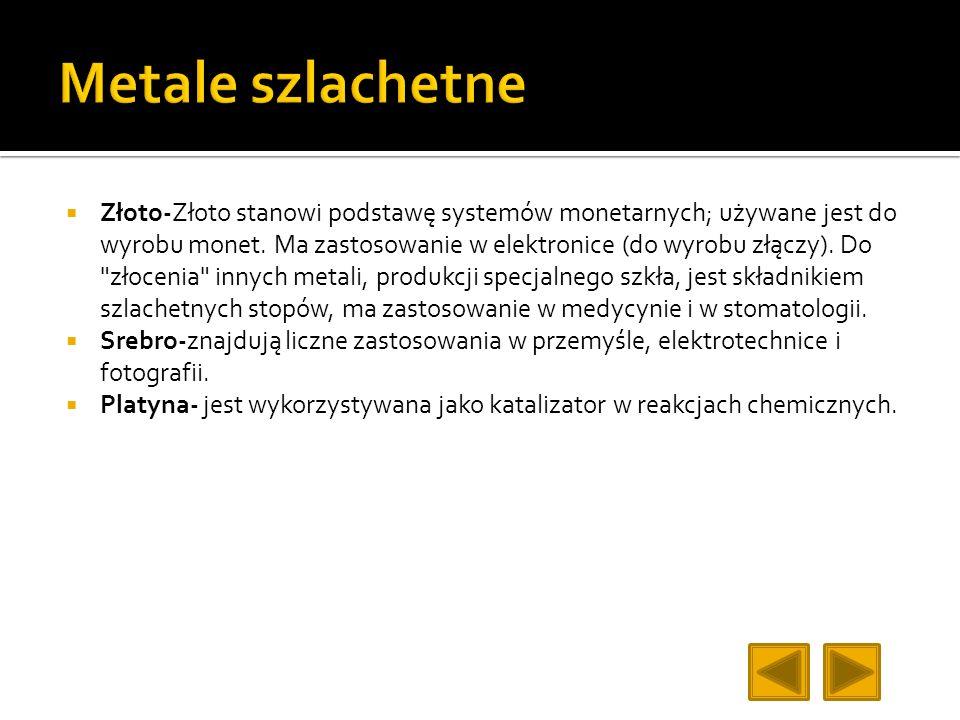 Złoto-Złoto stanowi podstawę systemów monetarnych; używane jest do wyrobu monet. Ma zastosowanie w elektronice (do wyrobu złączy). Do