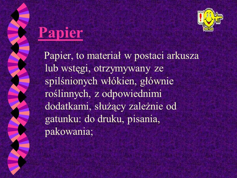 Bibuła Jest to papier charakteryzujący się dużą chłonnością cieczy. Bibuła może być prasowana lub karbowana.