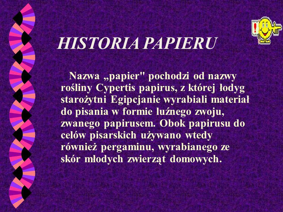 PREZENTACJA ZAWIERA w Historia papieru w Produkcja papieru w Właściwości papieru w Rodzaje papieru w Technika origami w Narzędzia do obróbki papieru w