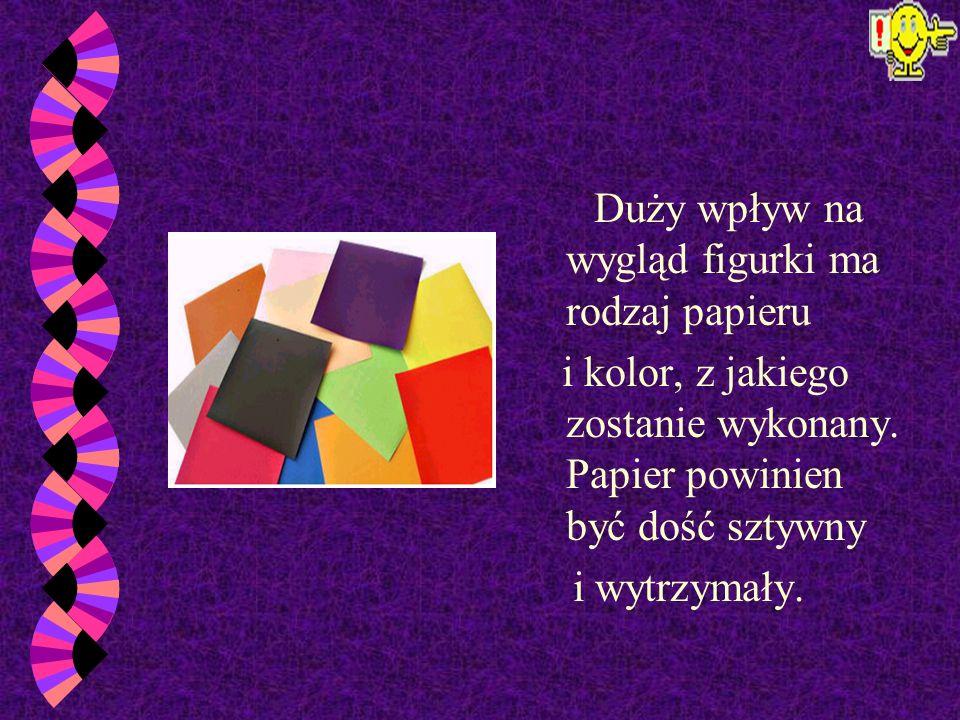 Origami- to sztuka składania papieru. W tradycyjnym origami większość modeli wykonuje się z kwadratowej kartki papieru. Dopuszczalne jest używanie inn