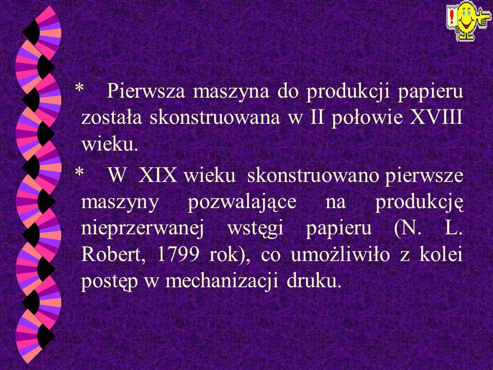 w * Najstarszymi zabytkami piśmiennictwa pochodzącymi z II i III w.n.e zachowanymi do czasów obecnych są kawałki papieru z Lob-nor - tybetańskiej pust