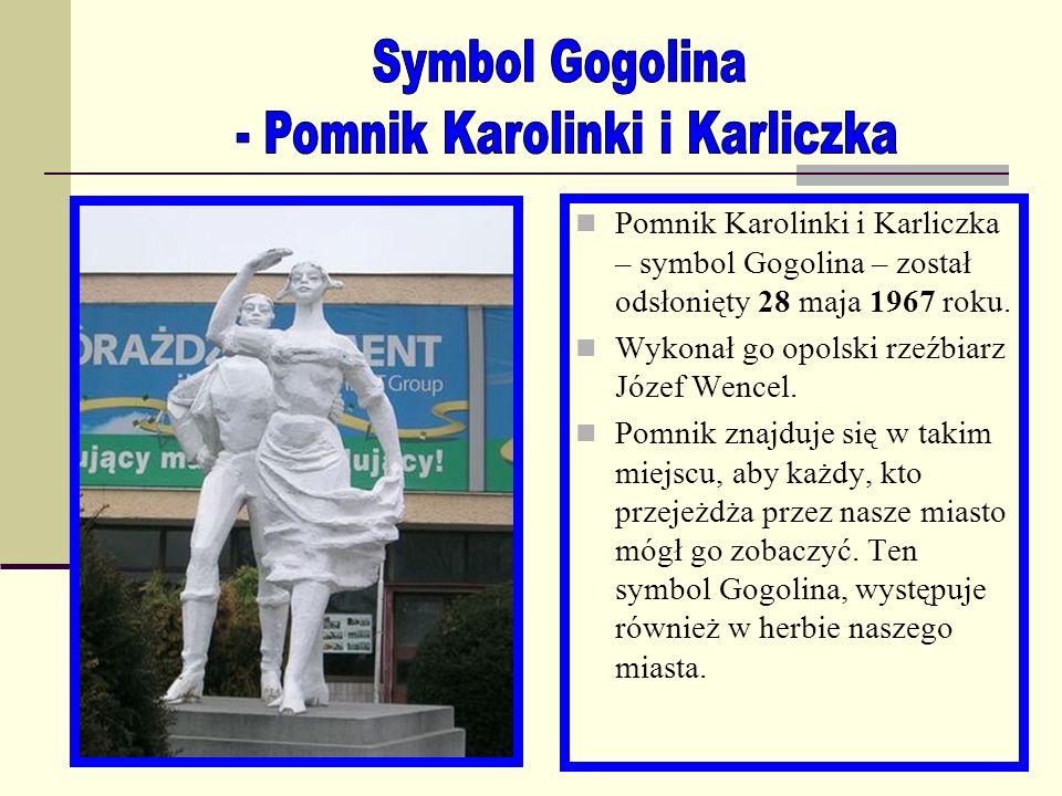 Pomnik Karolinki i Karliczka – symbol Gogolina – został odsłonięty 28 maja 1967 roku.