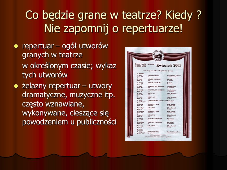 Teatry w naszym regionie Teatr Rozrywki w Chorzowie Teatr Muzyczny w Gliwicach Teatr Nowy w Zabrzu