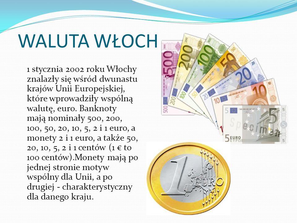 WALUTA WŁOCH 1 stycznia 2002 roku Włochy znalazły się wśród dwunastu krajów Unii Europejskiej, które wprowadziły wspólną walutę, euro. Banknoty mają n