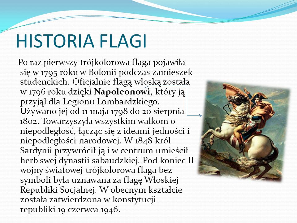 History flags For the first time tricolor flag appeared in 1795 in Bologna during the student riots.