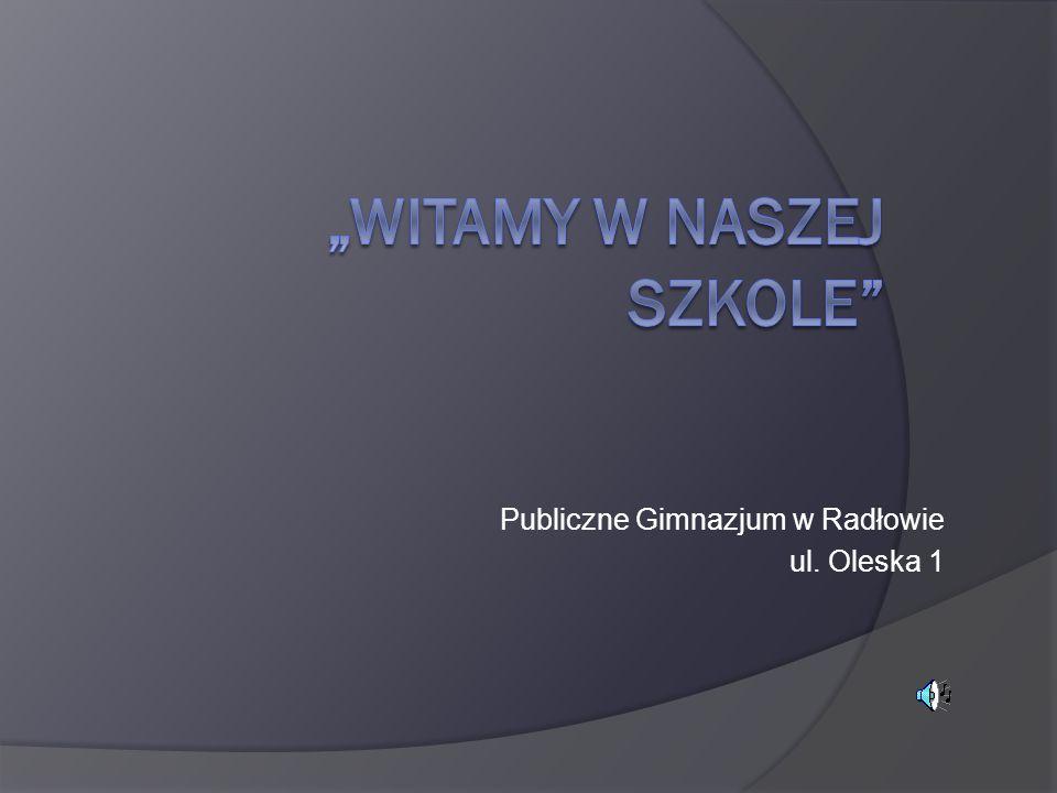 Publiczne Gimnazjum w Radłowie ul. Oleska 1