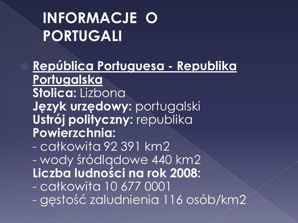 República Portuguesa - Republika Portugalska Stolica: Lizbona Język urzędowy: portugalski Ustrój polityczny: republika Powierzchnia: - całkowita 92 39