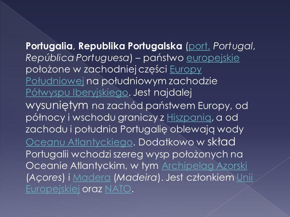 Portugalia, Republika Portugalska (port. Portugal, República Portuguesa) – państwo europejskie położone w zachodniej części Europy Południowej na połu