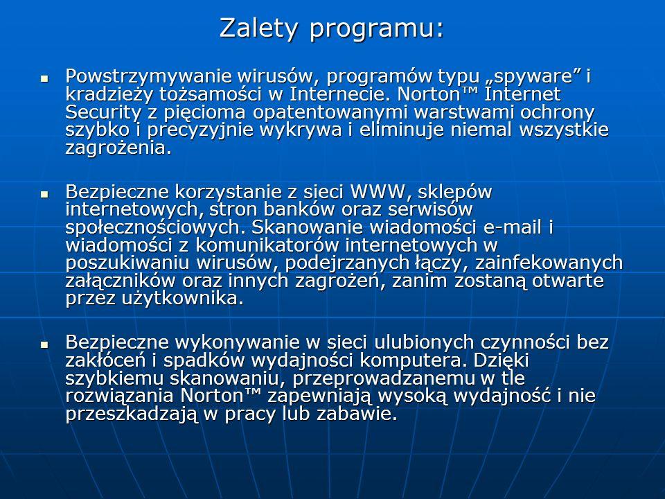 Zalety programu: Powstrzymywanie wirusów, programów typu spyware i kradzieży tożsamości w Internecie. Norton Internet Security z pięcioma opatentowany