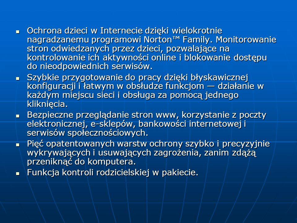 Ochrona dzieci w Internecie dzięki wielokrotnie nagradzanemu programowi Norton Family. Monitorowanie stron odwiedzanych przez dzieci, pozwalające na k