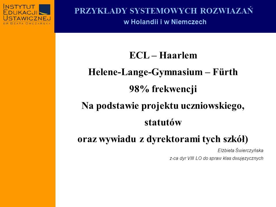 ECL – Haarlem Helene-Lange-Gymnasium – Fürth 98% frekwencji Na podstawie projektu uczniowskiego, statutów oraz wywiadu z dyrektorami tych szkół) Elżbi