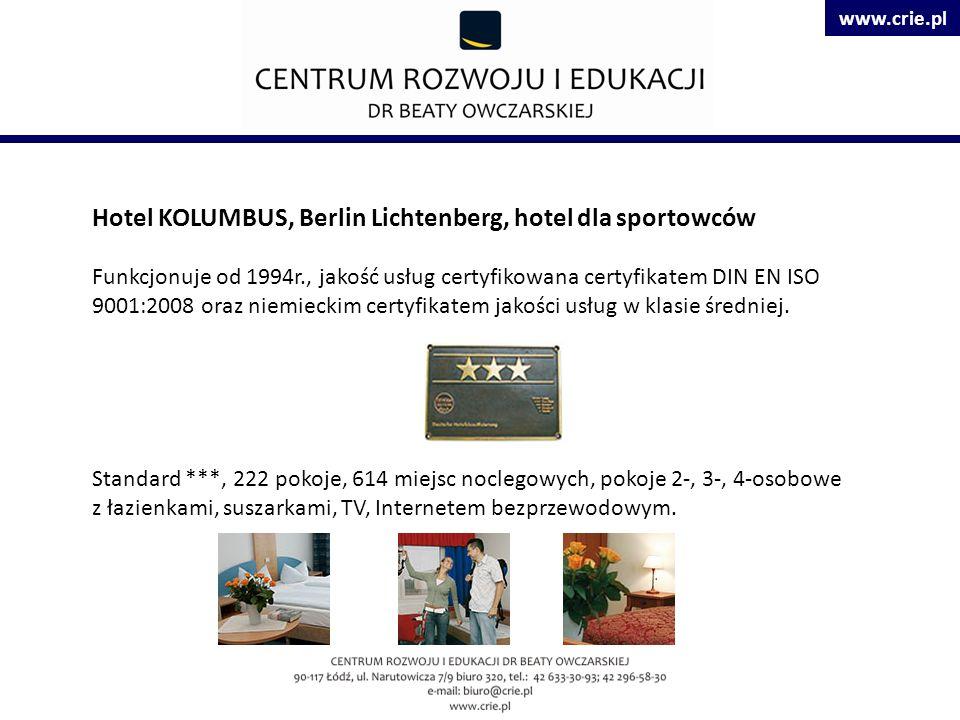 www.crie.pl Hotel KOLUMBUS, Berlin Lichtenberg, hotel dla sportowców Funkcjonuje od 1994r., jakość usług certyfikowana certyfikatem DIN EN ISO 9001:2008 oraz niemieckim certyfikatem jakości usług w klasie średniej.