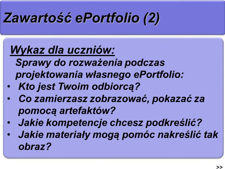 Zawartość ePortfolio (2) >> Wykaz dla uczniów: Sprawy do rozważenia podczas projektowania własnego ePortfolio: Kto jest Twoim odbiorcą? Co zamierzasz