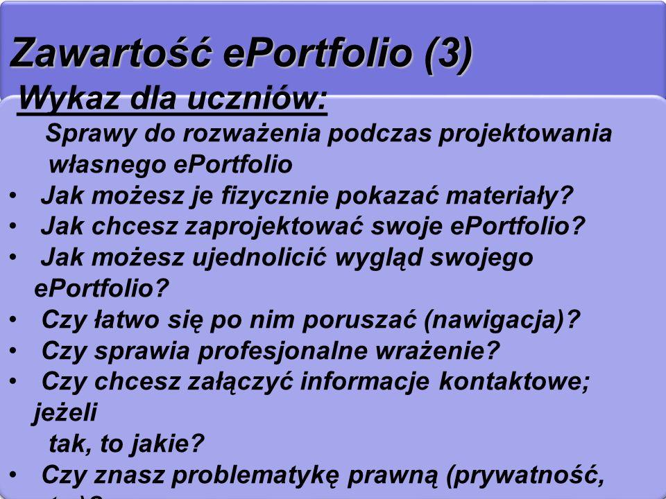Zawartość ePortfolio (3) >> Wykaz dla uczniów: Sprawy do rozważenia podczas projektowania własnego ePortfolio Jak możesz je fizycznie pokazać materiał