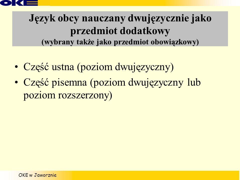 OKE w Jaworznie Język obcy nauczany dwujęzycznie jako przedmiot dodatkowy (wybrany także jako przedmiot obowiązkowy) Część ustna (poziom dwujęzyczny)
