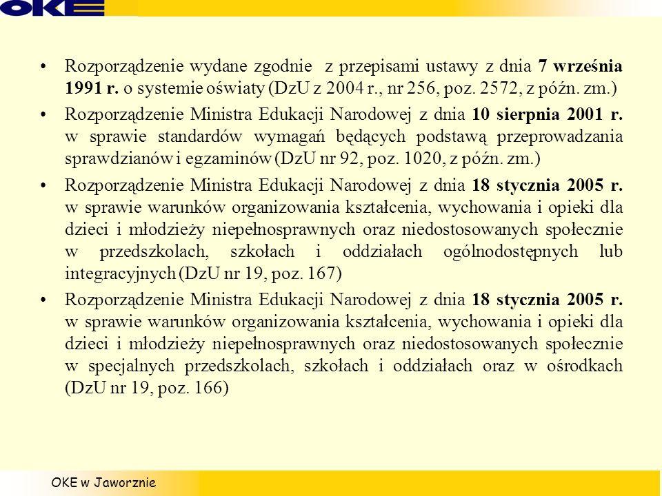 OKE w Jaworznie Rozporządzenie wydane zgodnie z przepisami ustawy z dnia 7 września 1991 r. o systemie oświaty (DzU z 2004 r., nr 256, poz. 2572, z pó