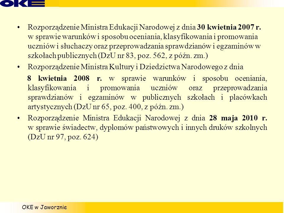 OKE w Jaworznie Rozporządzenie Ministra Edukacji Narodowej z dnia 30 kwietnia 2007 r. w sprawie warunków i sposobu oceniania, klasyfikowania i promowa