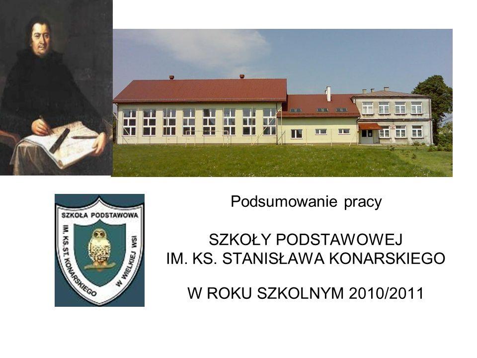 Podsumowanie pracy SZKOŁY PODSTAWOWEJ IM. KS. STANISŁAWA KONARSKIEGO W ROKU SZKOLNYM 2010/2011