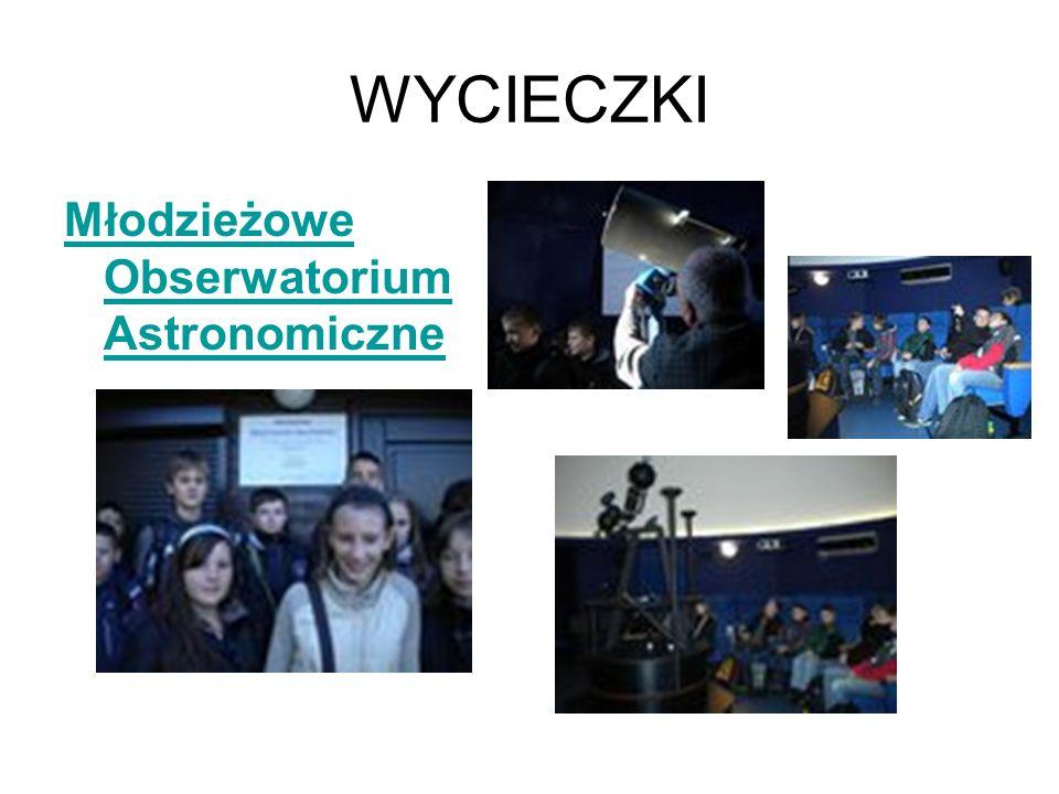 WYCIECZKI Młodzieżowe Obserwatorium Astronomiczne