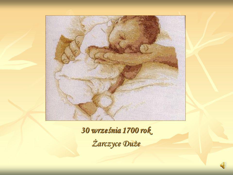 30 września 1700 rok Żarczyce Duże