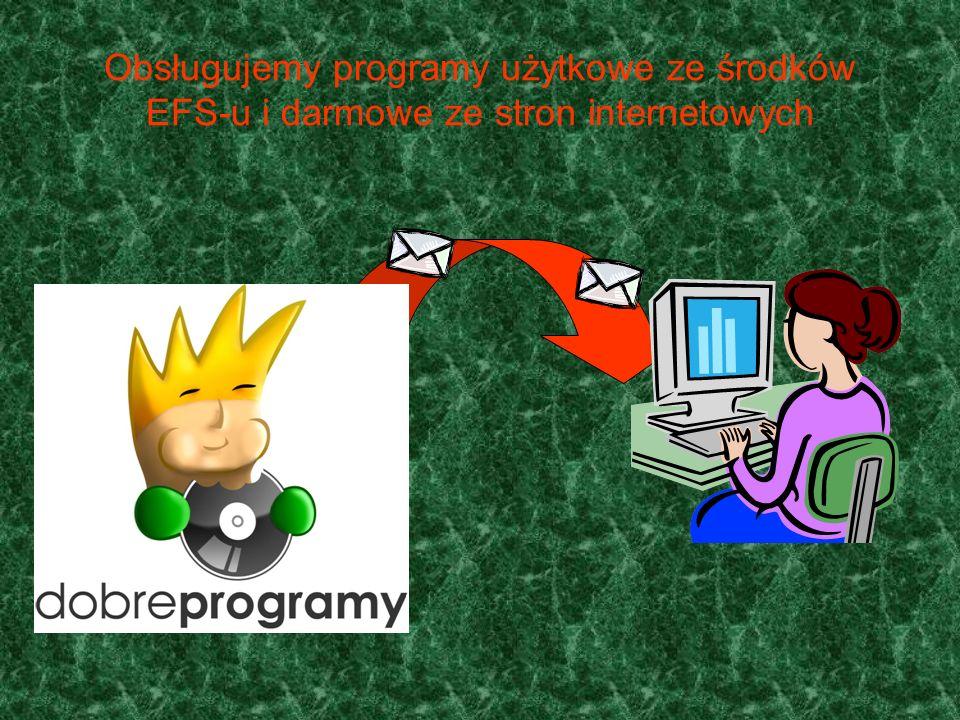 Obsługujemy programy użytkowe ze środków EFS-u i darmowe ze stron internetowych