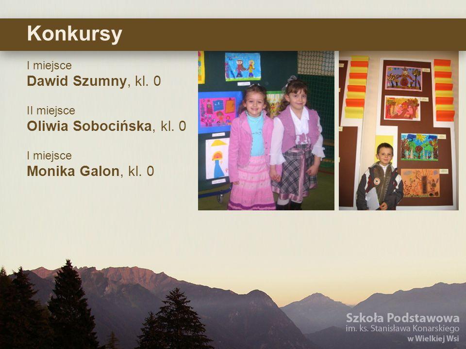 I miejsce Dawid Szumny, kl. 0 II miejsce Oliwia Sobocińska, kl. 0 I miejsce Monika Galon, kl. 0 Konkursy
