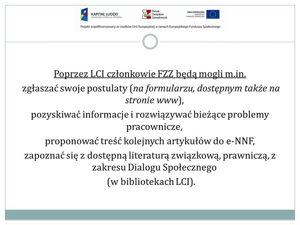 Poprzez LCI członkowie FZZ będą mogli m.in. zgłaszać swoje postulaty (na formularzu, dostępnym także na stronie www), pozyskiwać informacje i rozwiązy