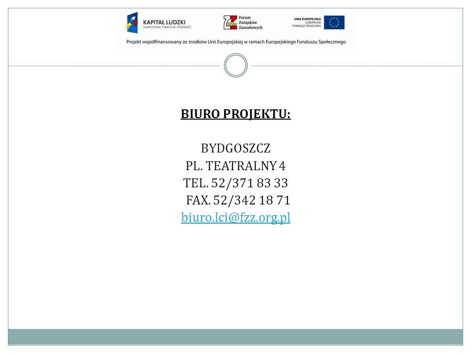 BIURO PROJEKTU: BYDGOSZCZ PL. TEATRALNY 4 TEL. 52/371 83 33 FAX. 52/342 18 71 biuro.lci@fzz.org.pl