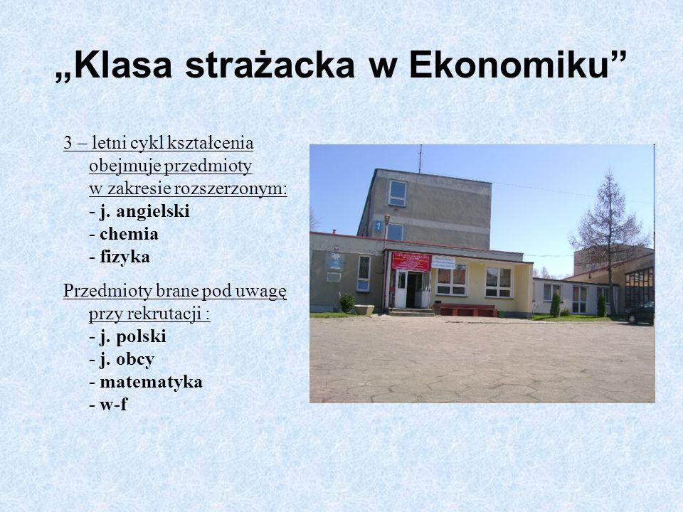 Klasa strażacka w Ekonomiku 3 – letni cykl kształcenia obejmuje przedmioty w zakresie rozszerzonym: - j. angielski - chemia - fizyka Przedmioty brane