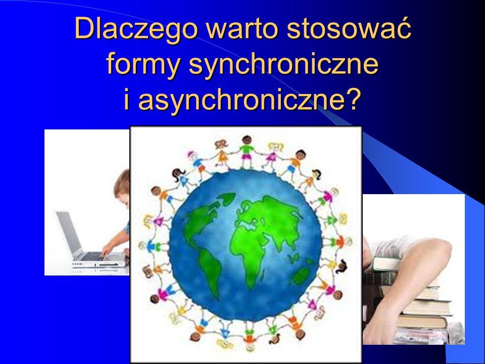 Metody asynchroniczne Gotowe lekcje e-learningowe WebQUEST Nagrania wideo wykładów Prezentacje Testy i quizy