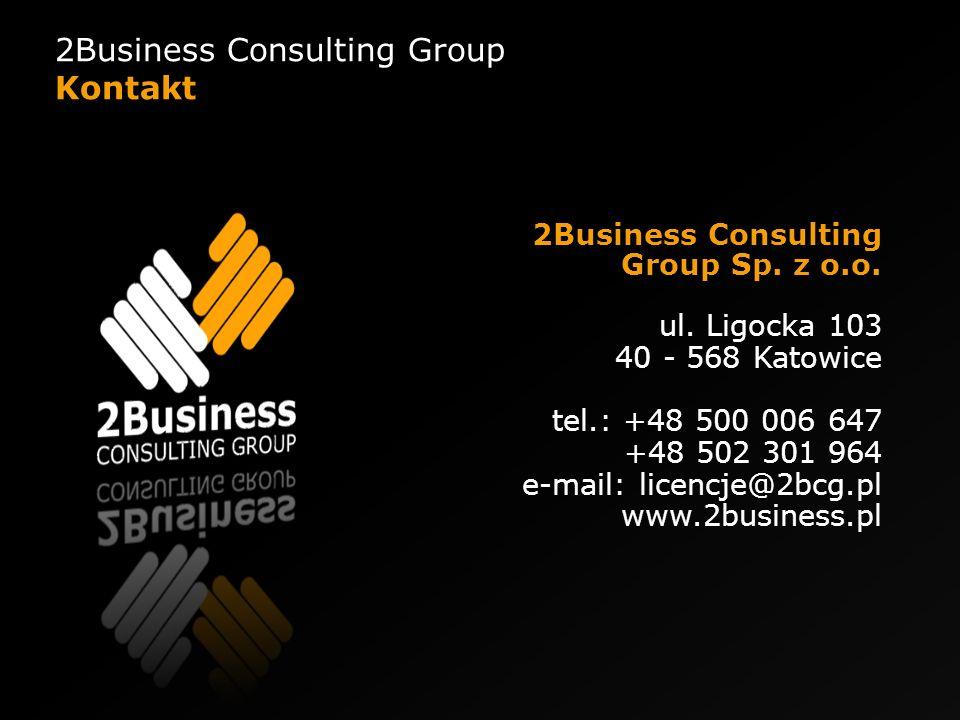 2Business Consulting Group Sp. z o.o. ul. Ligocka 103 40 - 568 Katowice tel.: +48 500 006 647 +48 502 301 964 e-mail: licencje@2bcg.pl www.2business.p