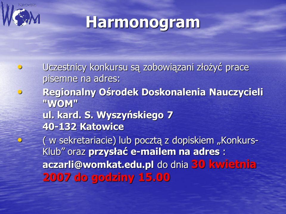 Harmonogram Uczestnicy konkursu są zobowiązani złożyć prace pisemne na adres: Uczestnicy konkursu są zobowiązani złożyć prace pisemne na adres: Region