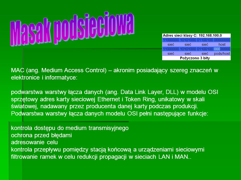 MAC (ang. Medium Access Control) – akronim posiadający szereg znaczeń w elektronice i informatyce: podwarstwa warstwy łącza danych (ang. Data Link Lay