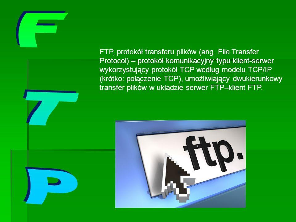 FTP, protokół transferu plików (ang. File Transfer Protocol) – protokół komunikacyjny typu klient-serwer wykorzystujący protokół TCP według modelu TCP