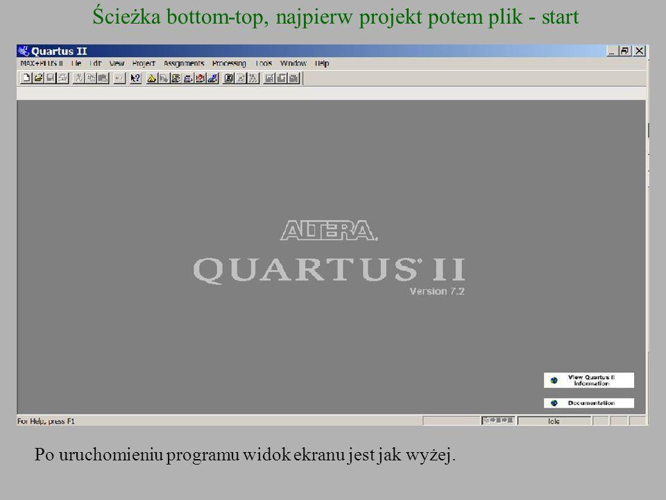 Ścieżka bottom-top, najpierw projekt potem plik - start Po uruchomieniu programu widok ekranu jest jak wyżej.