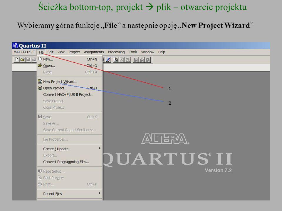 Ścieżka bottom-top, projekt plik – otwarcie projektu Wybieramy górną funkcję File a następnie opcję New Project Wizard