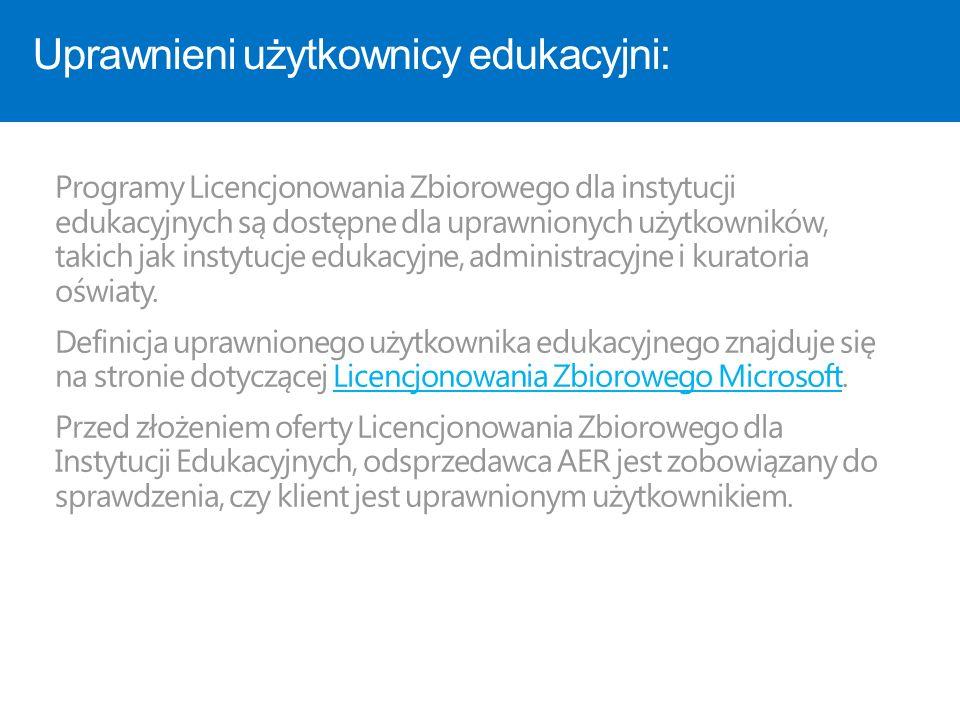 Uprawnieni użytkownicy edukacyjni: Programy Licencjonowania Zbiorowego dla instytucji edukacyjnych są dostępne dla uprawnionych użytkowników, takich j
