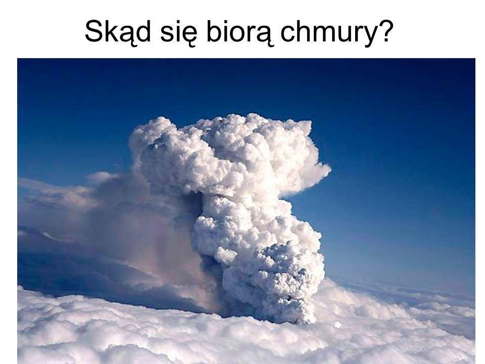 Skąd się biorą chmury?