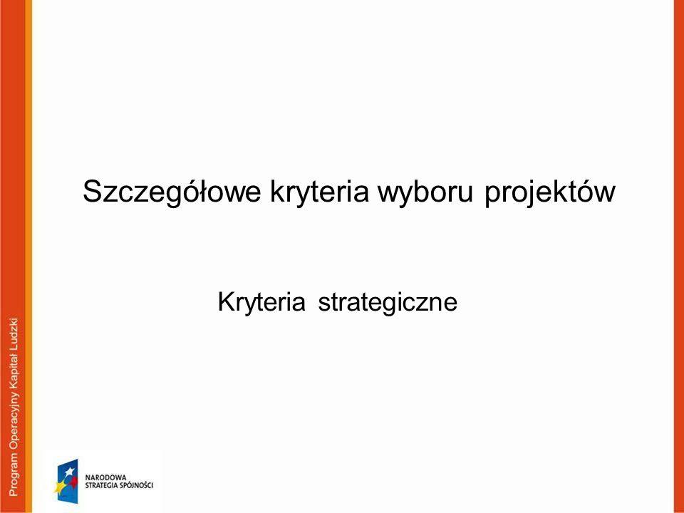 Szczegółowe kryteria wyboru projektów Kryteria strategiczne