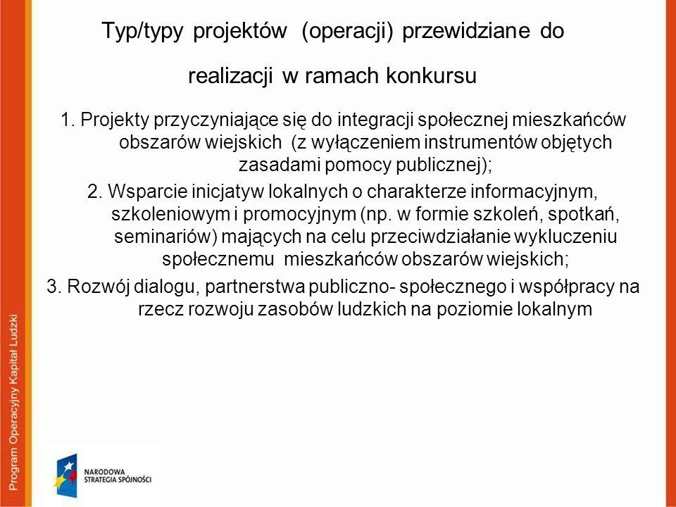 Typ/typy projektów (operacji) przewidziane do realizacji w ramach konkursu 1. Projekty przyczyniające się do integracji społecznej mieszkańców obszaró