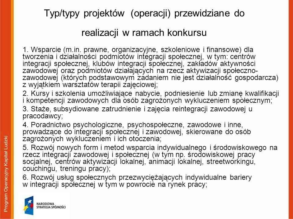 Typ/typy projektów (operacji) przewidziane do realizacji w ramach konkursu 1. Wsparcie (m.in. prawne, organizacyjne, szkoleniowe i finansowe) dla twor