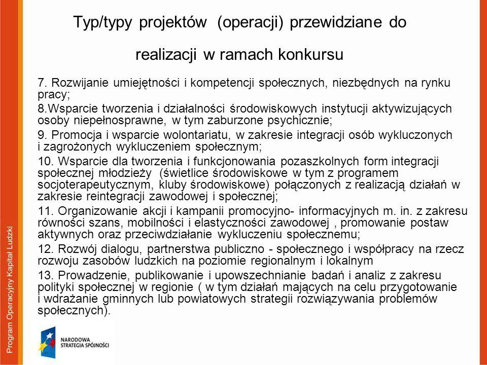 Typ/typy projektów (operacji) przewidziane do realizacji w ramach konkursu 7. Rozwijanie umiejętności i kompetencji społecznych, niezbędnych na rynku