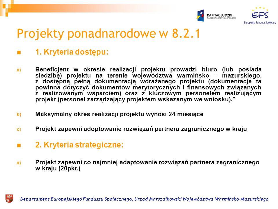 Departament Europejskiego Funduszu Społecznego, Urząd Marszałkowski Województwa Warmińsko-Mazurskiego Projekty ponadnarodowe w 8.2.1 W ramach Poddziałania 8.2.1 w IV kwartale 2009r.