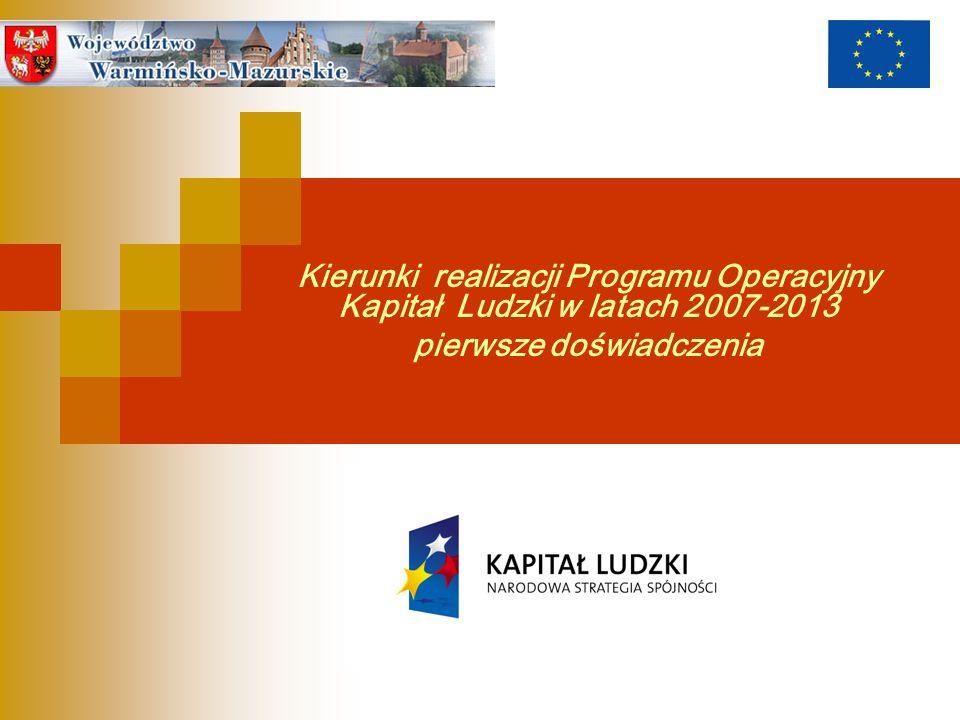 Kierunki realizacji Programu Operacyjny Kapitał Ludzki w latach 2007-2013 pierwsze doświadczenia
