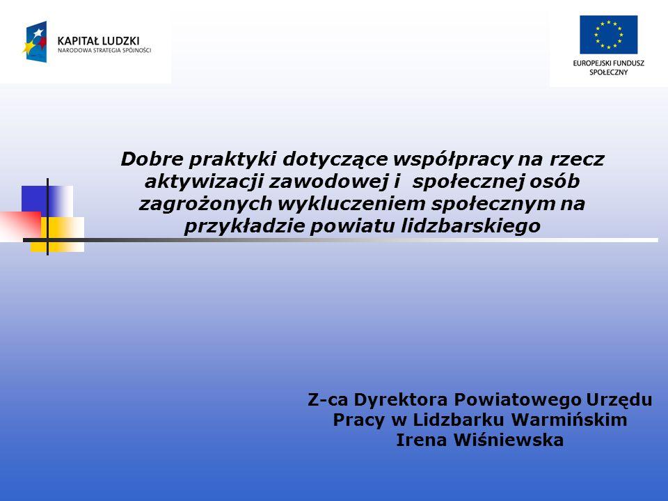 Dobre praktyki dotyczące współpracy na rzecz aktywizacji zawodowej i społecznej osób zagrożonych wykluczeniem społecznym na przykładzie powiatu lidzba