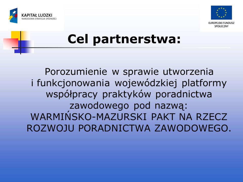 Cel partnerstwa: Porozumienie w sprawie utworzenia i funkcjonowania wojewódzkiej platformy współpracy praktyków poradnictwa zawodowego pod nazwą: WARM