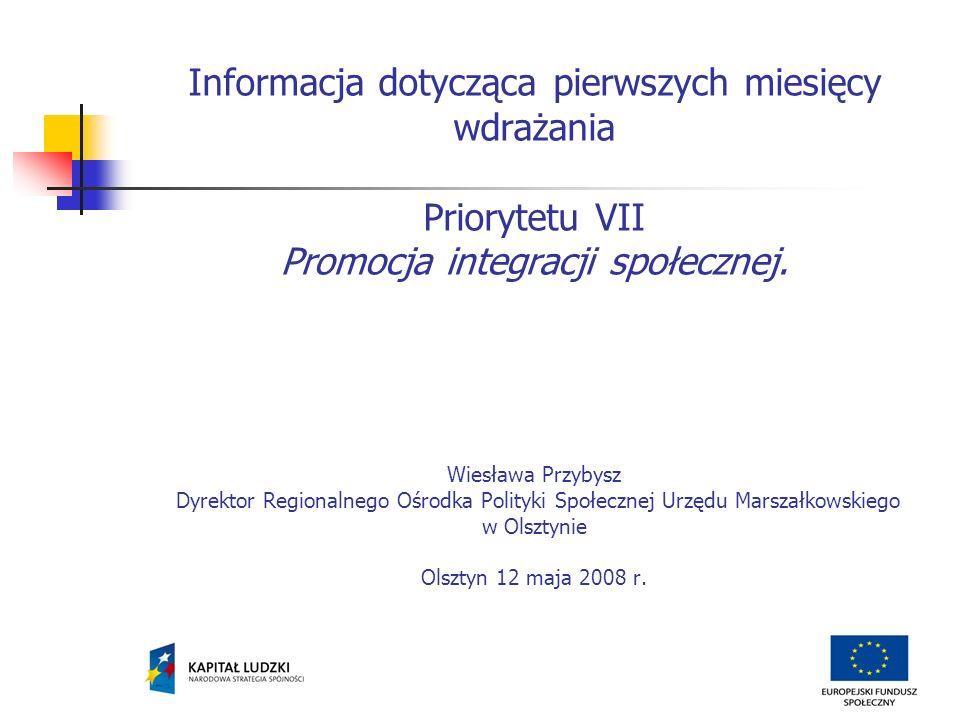 Informacja dotycząca pierwszych miesięcy wdrażania Priorytetu VII Promocja integracji społecznej.