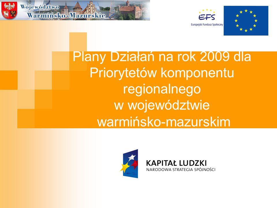 Plany Działań na rok 2009 dla Priorytetów komponentu regionalnego w województwie warmińsko-mazurskim