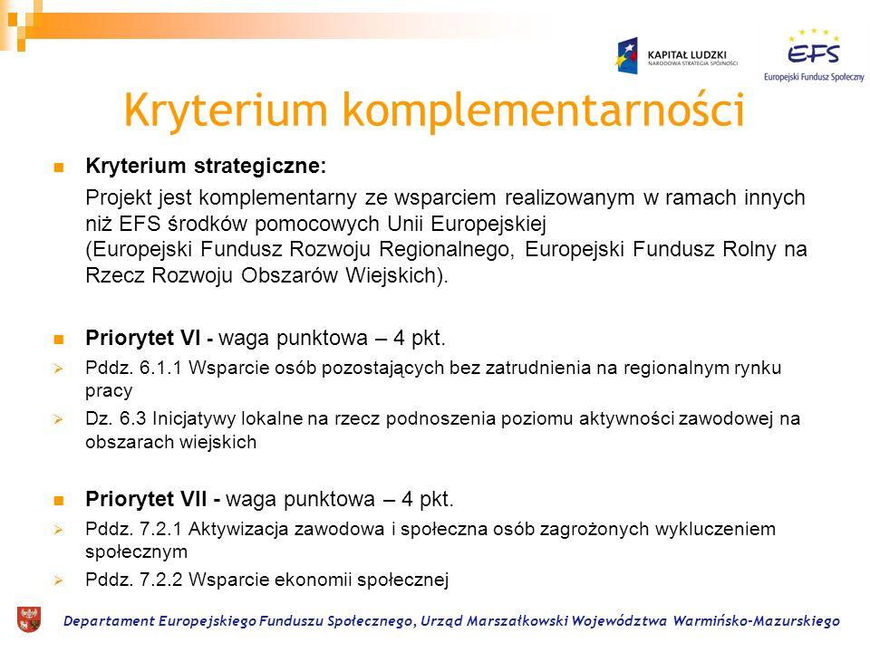 Departament Europejskiego Funduszu Społecznego, Urząd Marszałkowski Województwa Warmińsko-Mazurskiego Kryterium komplementarności Kryterium strategicz