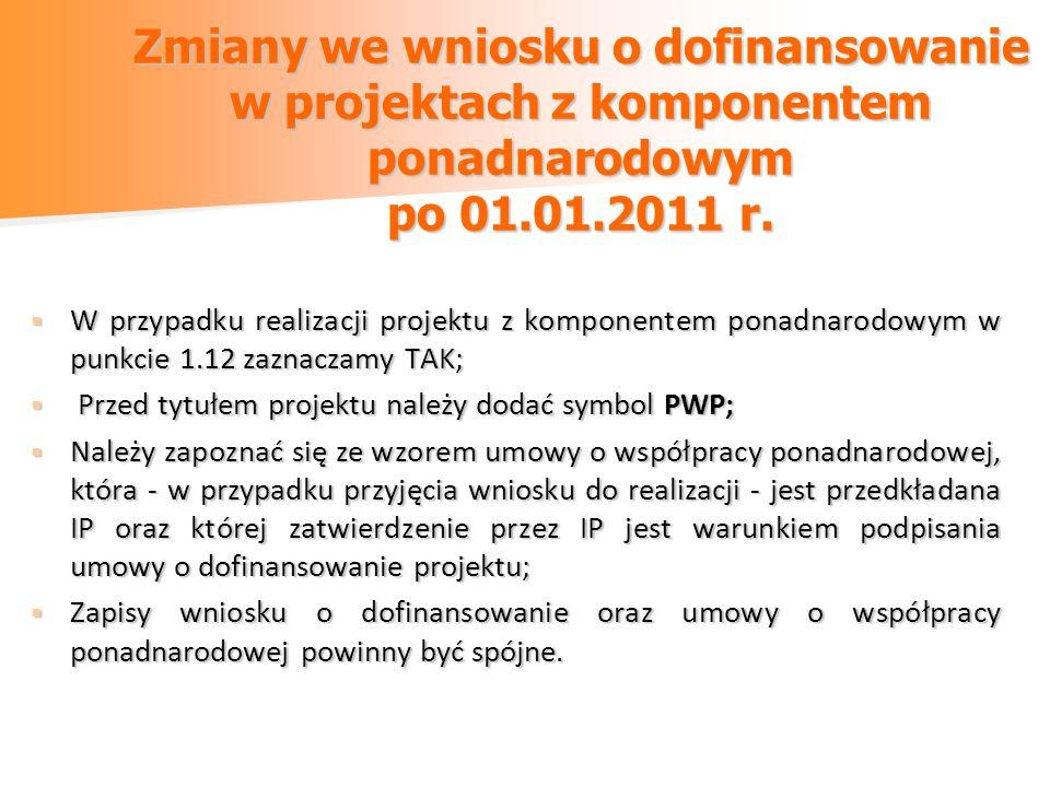Zmiany we wniosku o dofinansowanie w projektach z komponentem ponadnarodowym po 01.01.2011 r. W przypadku realizacji projektu z komponentem ponadnarod